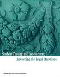 Student Testing and Assessment: Answering the Legal Questions