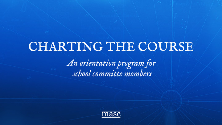Charting the Course - An orientation program for school committee members
