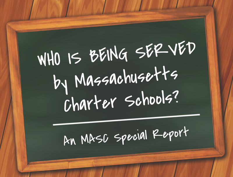 MASC Special Report: Who is Being Served by Commonwealth Charter Schools?